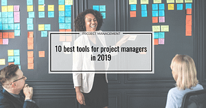 10 best tools for project managers in 2019