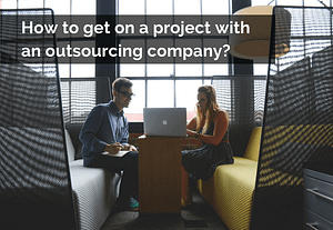 How to get on a project with an outsourcin company?