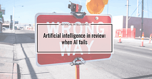Artificial intelligence in review: when AI fails