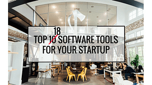 Top 18 software tools for your startup