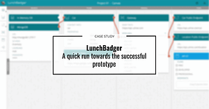 lunchbadger case study, A quick run towards the successful prototype