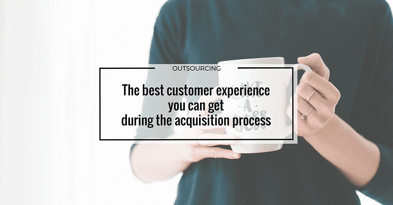 The best costumer experience you can get during the acquisition process