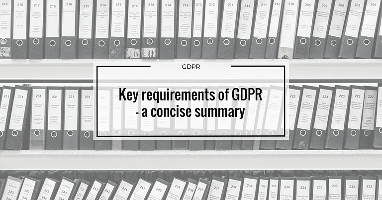 Key requirements of GDPR - a concise summary