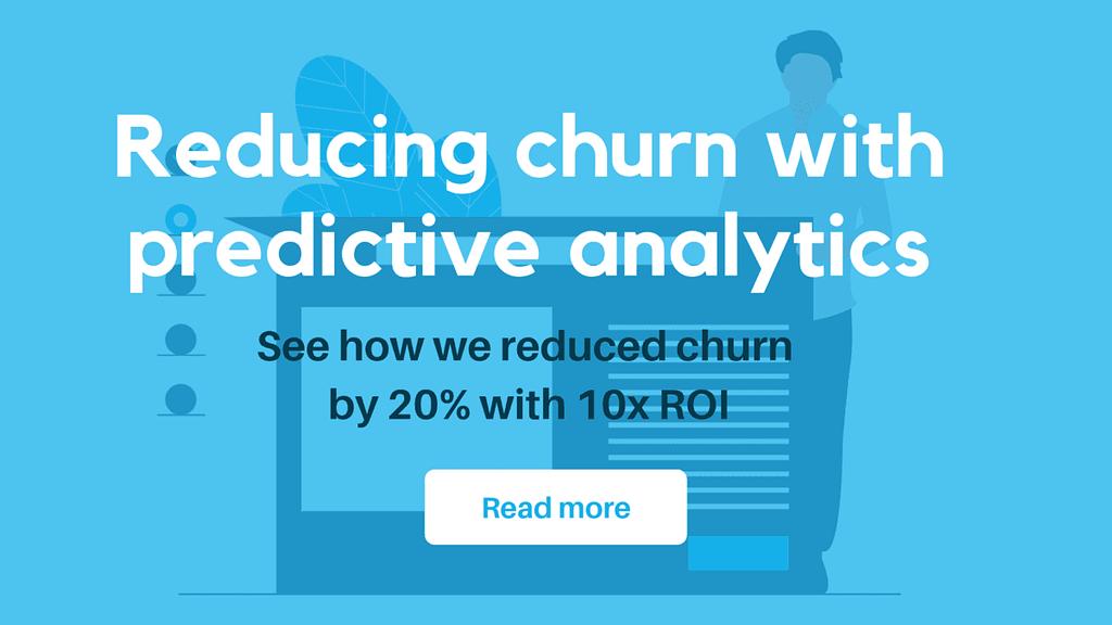 Reducing churn with predictive analytics