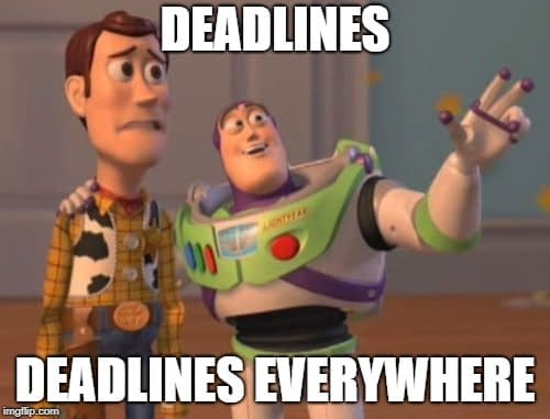 Deadlines everywhere