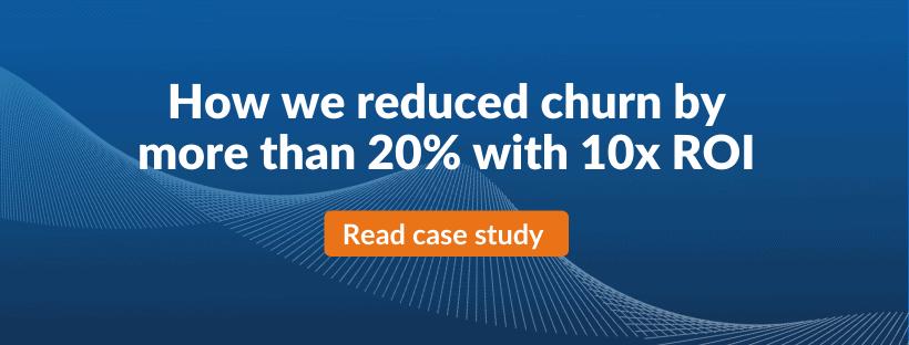 CTA churn reduction case study