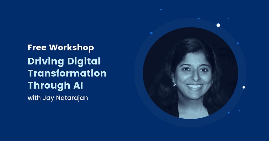 driving digital transformation through AI - webinar with jay natarajan