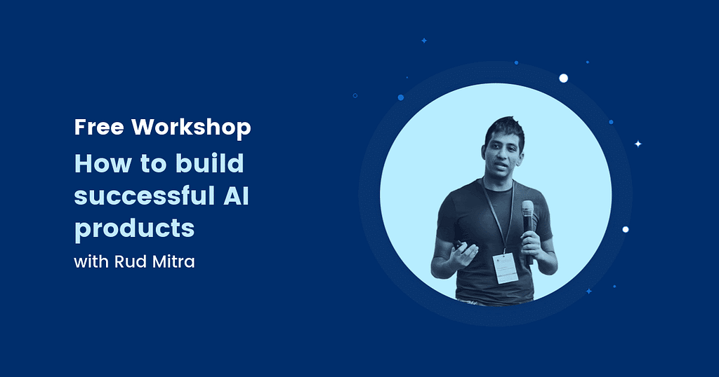 how to build successful AI products