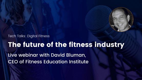 Tech Talks Digital Fitness - webinar with David Bluman