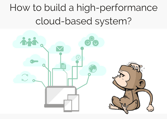 How to build a high-performance cloud-based system?