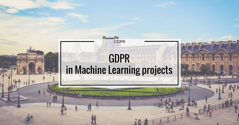 GDPR in Machine Learning projects