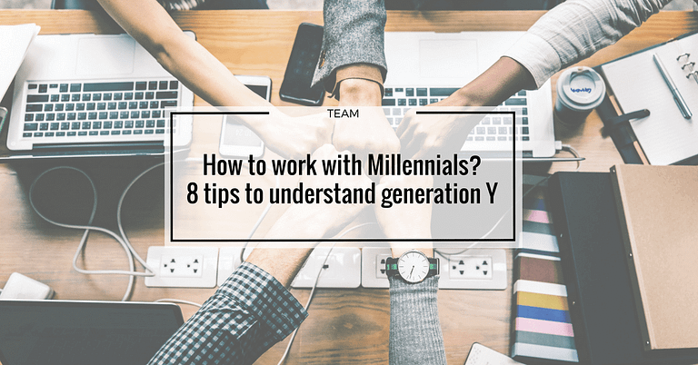 How to work with Millennials? 8 tips to understand generation Y