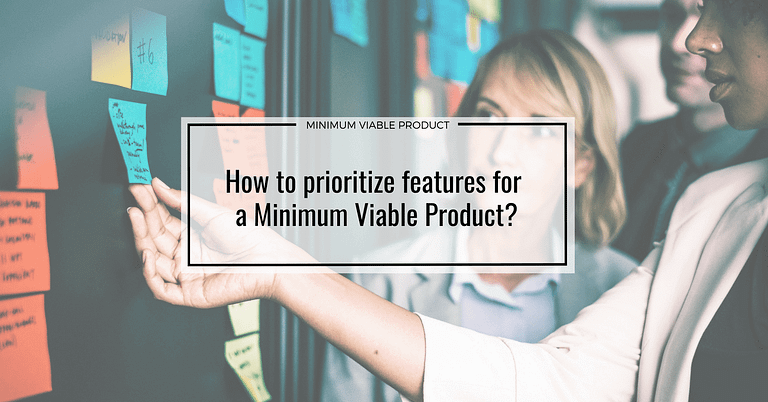 How to prioritize features for a Minimum Viable Product?