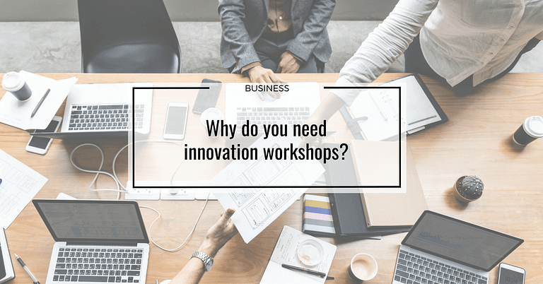 Why do you need innovation workshops?