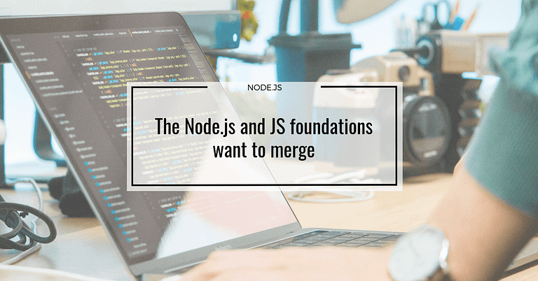 The Node.js and JS foundations want to merge