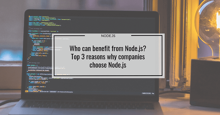 Who can benefit from Node.js? Top 3 reasons why companies choose Node.js