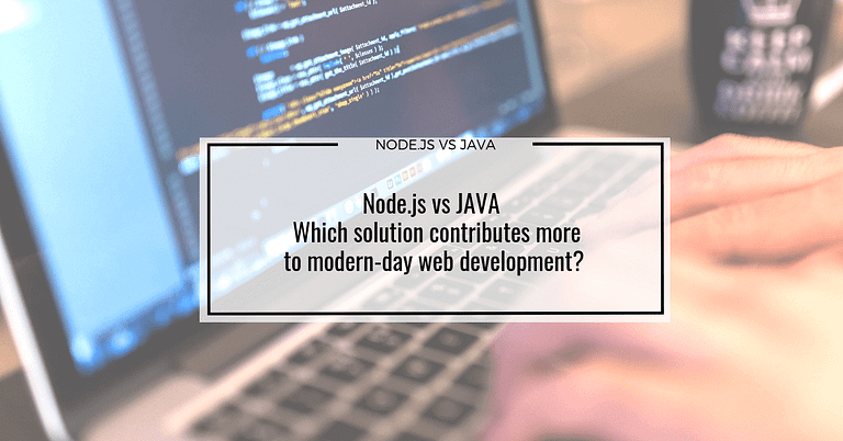 Node.js vs JAVA Which solution contributes more t modern-day web development?