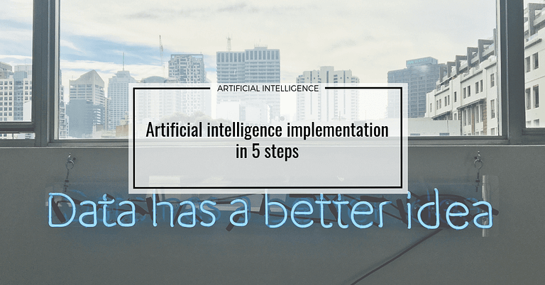 Artificial intelligence implementation in 5 steps
