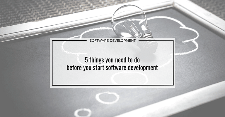 Prepare your idea before software development