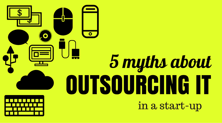 5 myths about outsourcing IT in a start-up