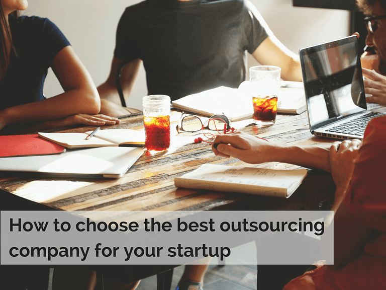 How to choose the best outsourcing company for your startup